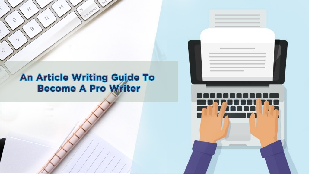 An Article Writing Guide To Become A Pro Writer