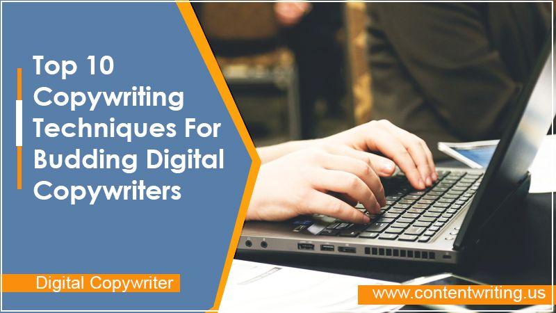 Top 10 Copywriting Techniques For Budding Digital Copywriters
