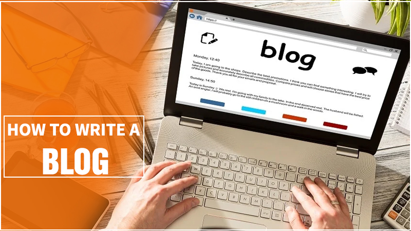 Tips On How To Write A Blog Post In 2021